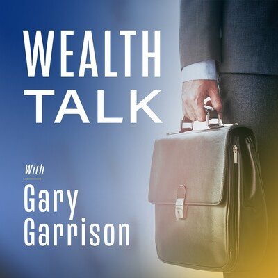Wealth Talk with Gary Garrison