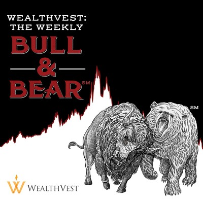 WealthVest: The Weekly Bull & Bear