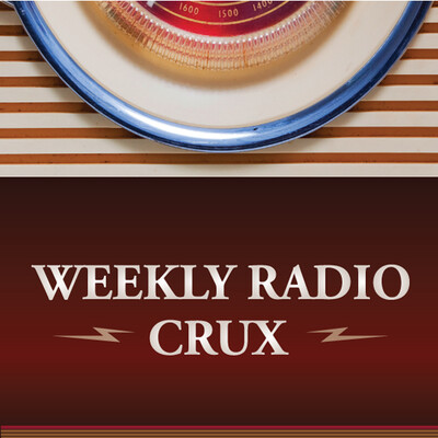 Weekly Radio Crux - Quick Updates on Financial Markets and the Economy