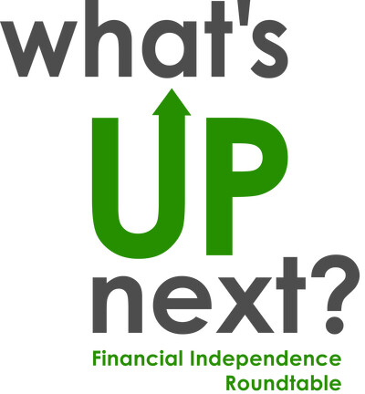 What's Up Next Podcast (Financial Independence Roundtable)