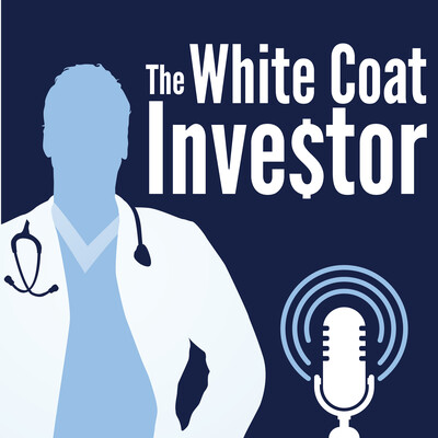 White Coat Investor Podcast
