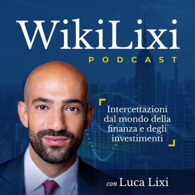 WikiLixi Podcast - Intercettazioni su finanza e investimenti