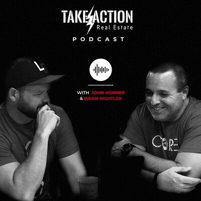 The Take Action Real Estate Podcast