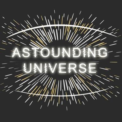 Astounding Universe