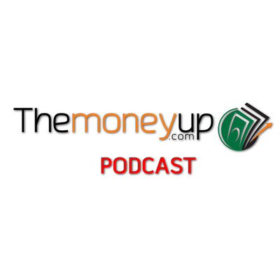 Themoneyup.com Podcast