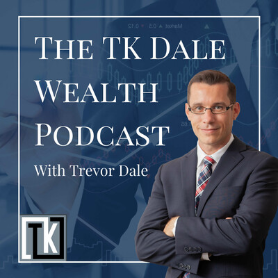 TK Dale Wealth Podcast
