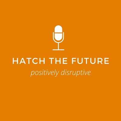 Hatch The Future