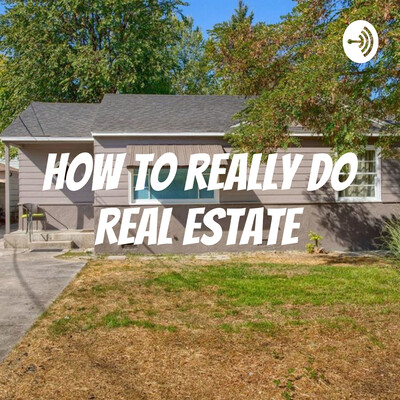 How to really do Real Estate
