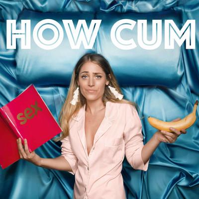 How Cum