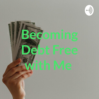 Becoming Debt Free with Me