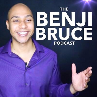 Benji Bruce Podcast