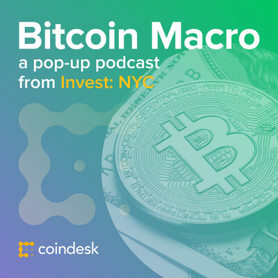 Bitcoin Macro: A Pop-up Podcast from CoinDesk