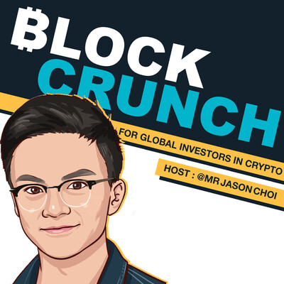 Blockcrunch - Global Investor's Podcast for Crypto & Blockchain