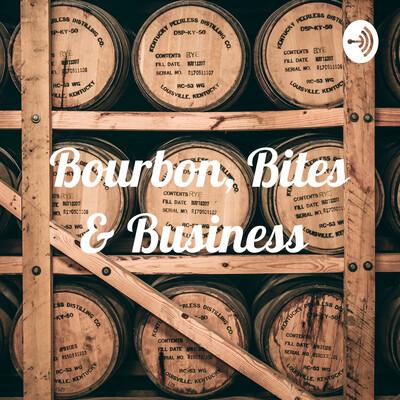 Bourbon, Bites & Business