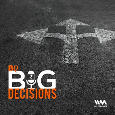 BQ Big Decisions