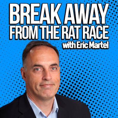 Break Away from the Rat Race