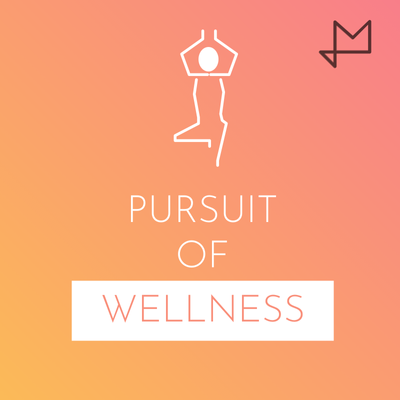 The Pursuit Of Wellness