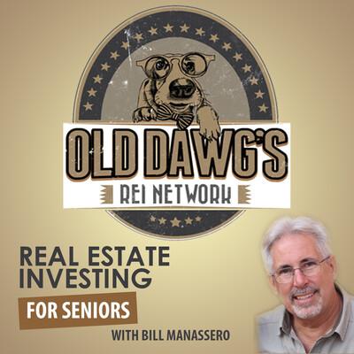 Old Dawg's REI Network with Bill Manassero