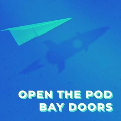 Open the Pod Bay Doors