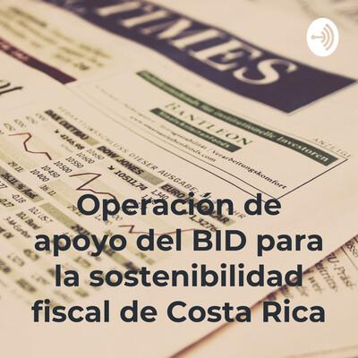 Operación de apoyo del BID para la sostenibilidad fiscal de Costa Rica