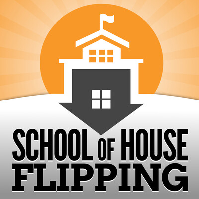 School of House Flipping | Real Estate Investing