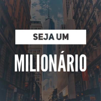 Seja um Milionário