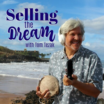 Selling the Dream: A Podcast for Resort & 2nd Home Real Estate Agents