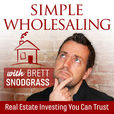 Simple Wholesaling With Brett Snodgrass