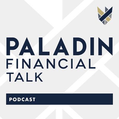 PALADIN FINANCIAL TALK