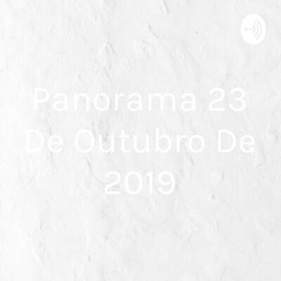 Panorama 23 De Outubro De 2019