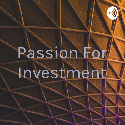 Passion For Investment