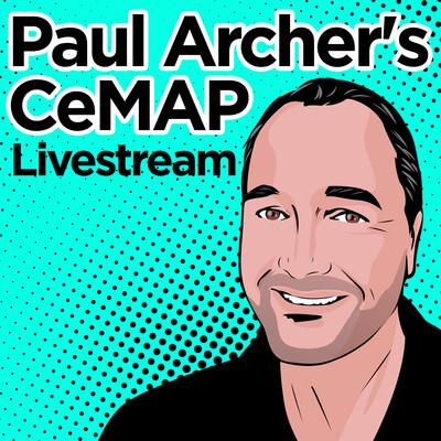Paul Archer's CeMAP Livestream