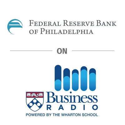 Philadelphia Fed on Wharton Business Radio