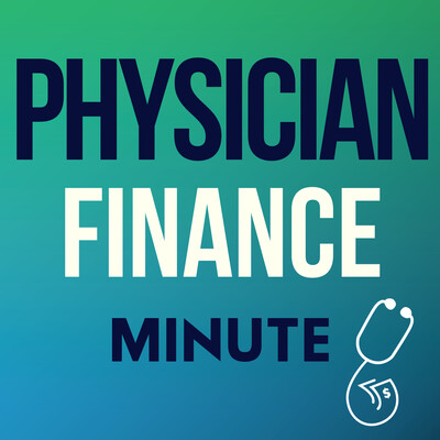 Physician Finance Minute