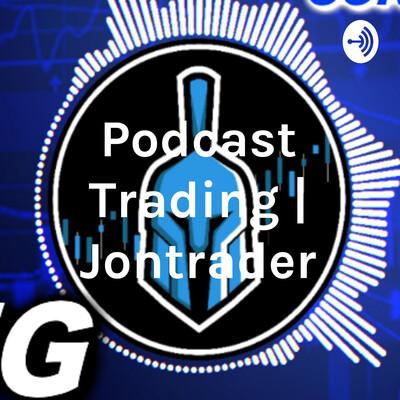 Podcast Trading | Jontrader