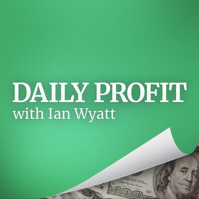 Daily Profit with Ian Wyatt