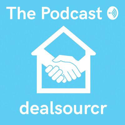 Dealsourcr.com Property Podcast