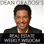 Dean Graziosi's Real Estate Investing Weekly Wisdom