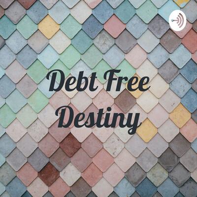 Debt Free Destiny