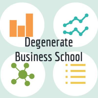 Degenerate Business School