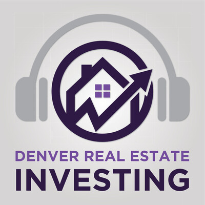 Denver Real Estate Investing Podcast