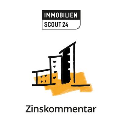Der Zinskommentar von ImmobilienScout24