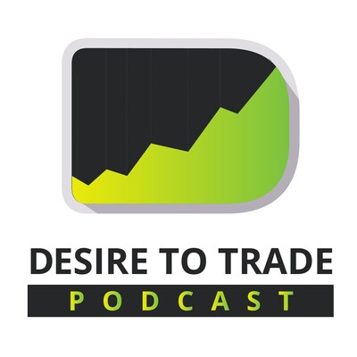 Desire To Trade Podcast | Forex Trading Tips & Interviews with Highly Successful Traders
