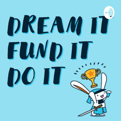Dream It Fund It Do It
