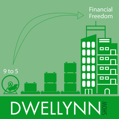 Dwellynn Show - Financial Freedom through Real Estate Investing