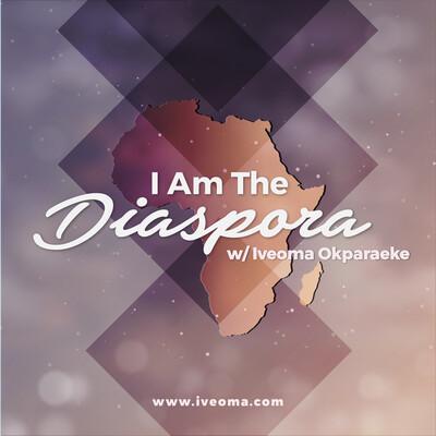 I Am The Diaspora
