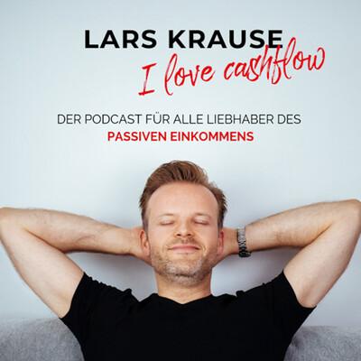 I Love Cashflow - Der Podcast für alle Liebhaber des passiven Einkommens