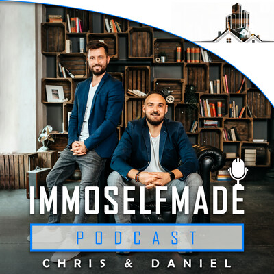 IMMOSELFMADE Podcast by Chris & Daniel | Realtalk über Immobilieninvestments für Macher!