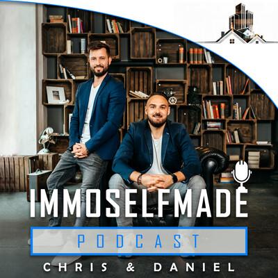 IMMOSELFMADE Podcast by Chris & Daniel | Realtalk über Immobilieninvestments für Macher!