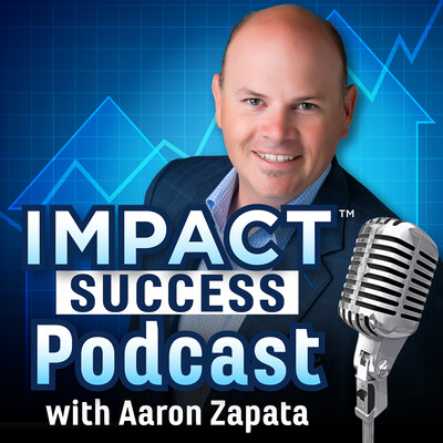IMPACT Success with Aaron Zapata